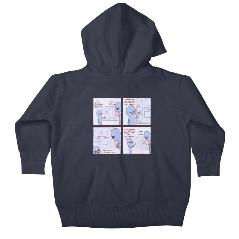 STRANGE PLANET: I HAVE ATTEMPTED SCIENCE Kids Baby Zip-Up Hoody by Nathan W Pyle
