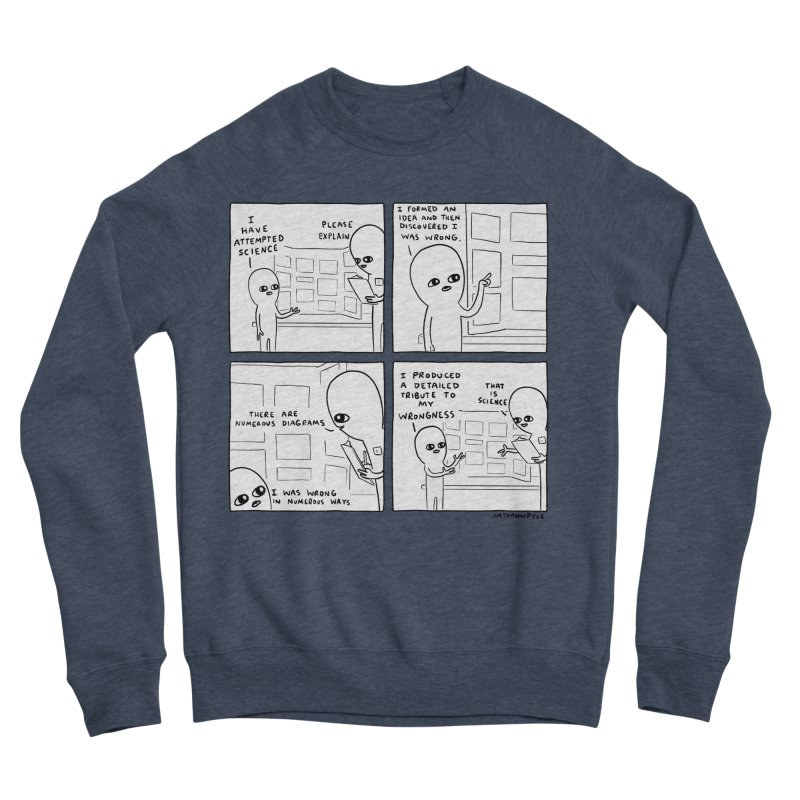 STRANGE PLANET BLACK AND WHITE: I HAVE ATTEMPTED SCIENCE Women's Sponge Fleece Sweatshirt by Nathan W Pyle