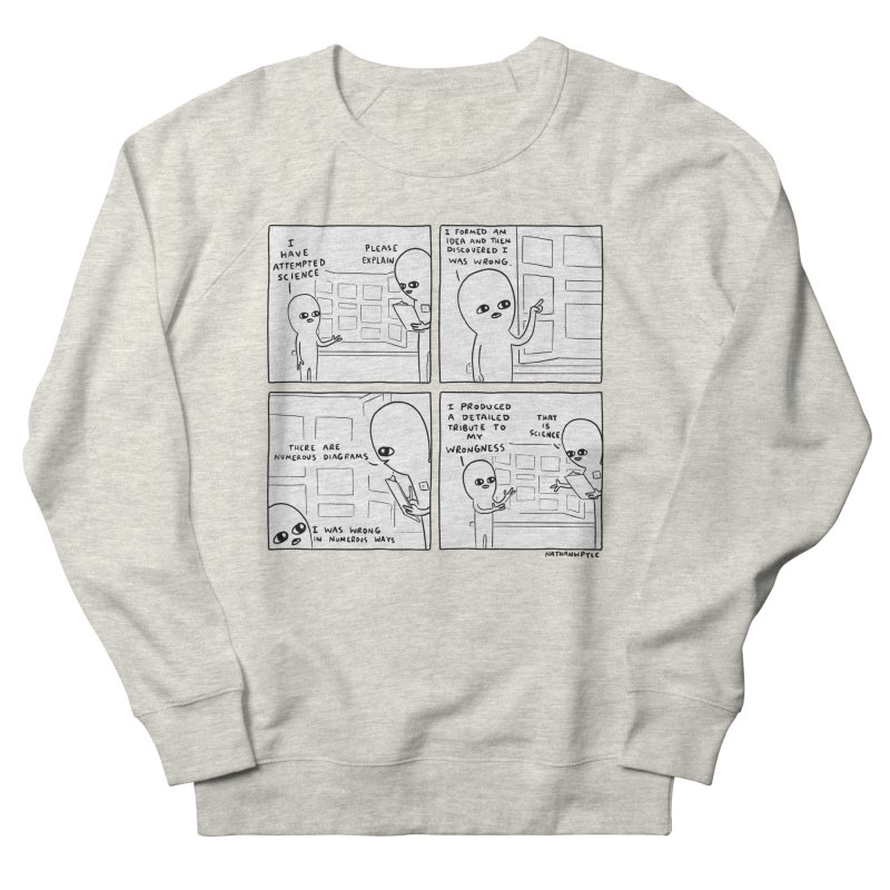 STRANGE PLANET BLACK AND WHITE: I HAVE ATTEMPTED SCIENCE Women's French Terry Sweatshirt by Nathan W Pyle