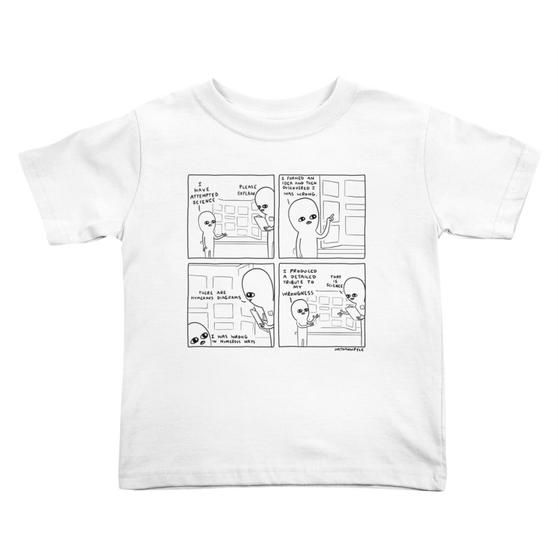STRANGE PLANET BLACK AND WHITE: I HAVE ATTEMPTED SCIENCE Kids Toddler T-Shirt by Nathan W Pyle
