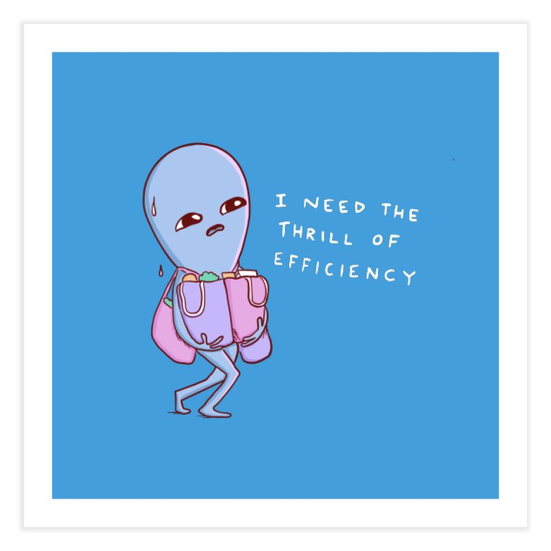 STRANGE PLANET SPECIAL PRODUCT: THRILL OF EFFICIENCY Home Fine Art Print by Nathan W Pyle