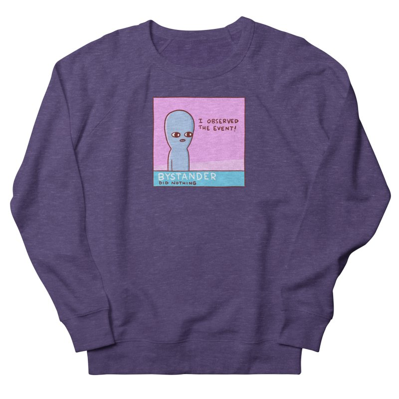 STRANGE PLANET SPECIAL PRODUCT: BYSTANDER Women's French Terry Sweatshirt by Nathan W Pyle
