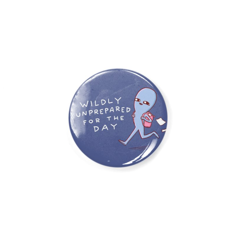 STRANGE PLANET SPECIAL PRODUCT: WILDLY UNPREPARED Accessories Button by Nathan W Pyle