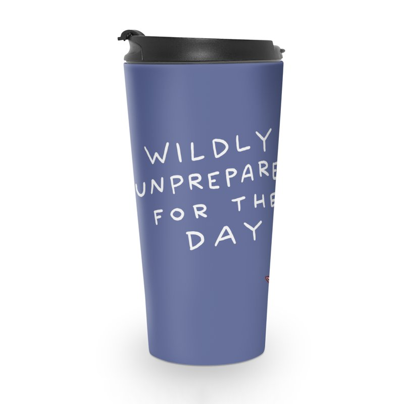 STRANGE PLANET SPECIAL PRODUCT: WILDLY UNPREPARED Accessories Mug by Nathan W Pyle