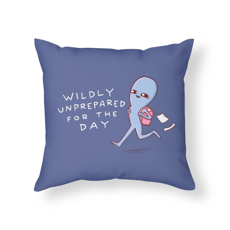 STRANGE PLANET SPECIAL PRODUCT: WILDLY UNPREPARED Home Throw Pillow by Nathan W Pyle Shop | Strange Planet Store | Thread