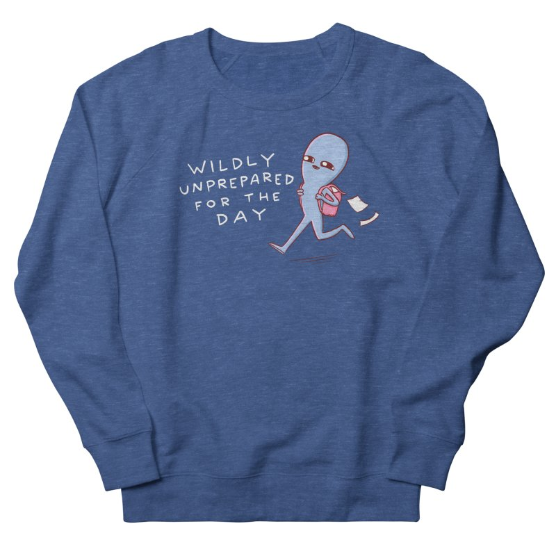 STRANGE PLANET SPECIAL PRODUCT: WILDLY UNPREPARED Men's Sweatshirt by Nathan W Pyle