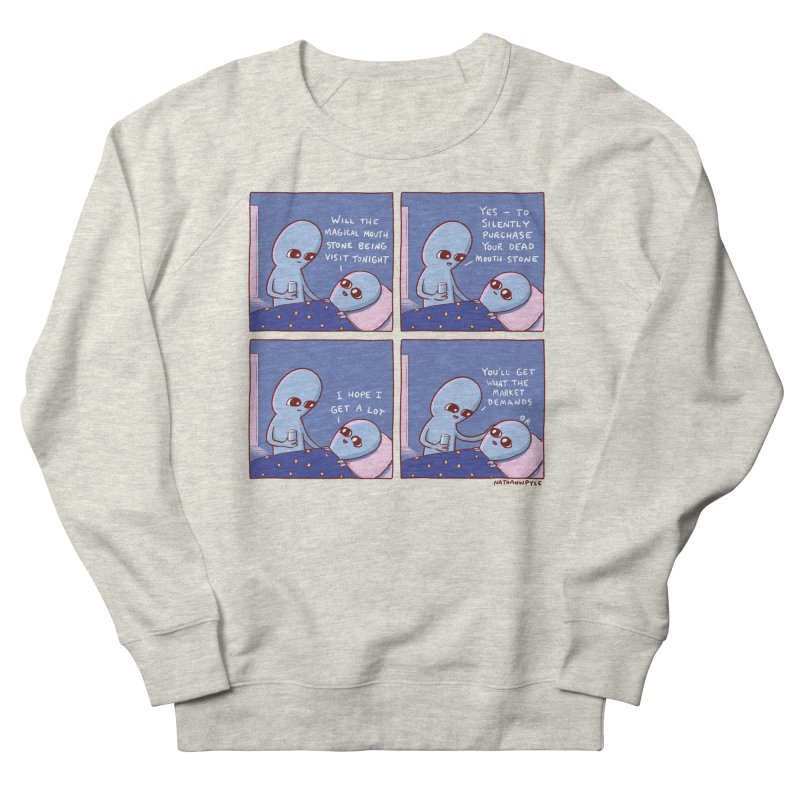 STRANGE PLANET: MAGICAL MOUTH STONE BEING / YOU'LL GET WHAT THE MARKET DEMANDS Men's Sweatshirt by Nathan W Pyle