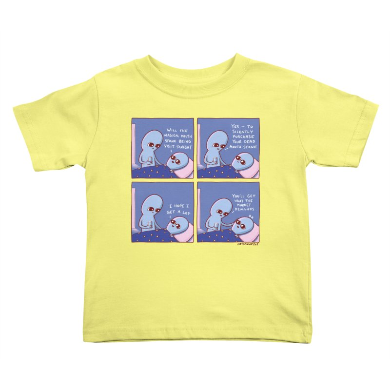 STRANGE PLANET: MAGICAL MOUTH STONE BEING / YOU'LL GET WHAT THE MARKET DEMANDS Kids Toddler T-Shirt by Nathan W Pyle