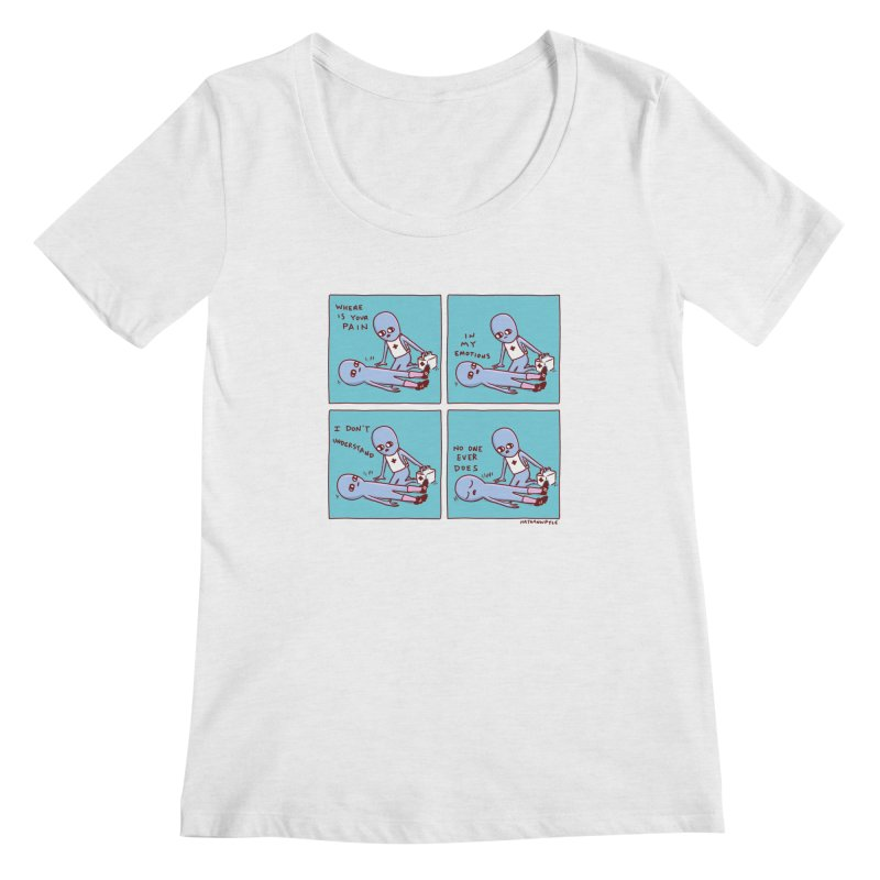 STRANGE PLANET: WHERE IS YOUR PAIN / IN MY EMOTIONS Women's Regular Scoop Neck by Nathan W Pyle