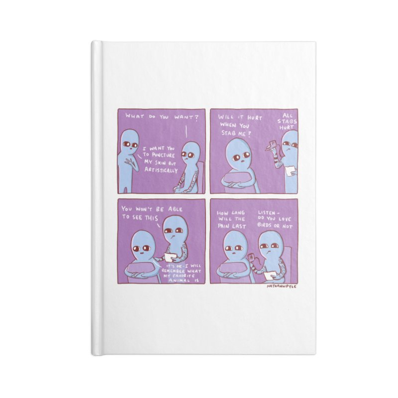 STRANGE PLANET: I WANT YOU TO PUNCTURE MY SKIN BUT ARTISTICALLY Accessories Lined Journal Notebook by Nathan W Pyle