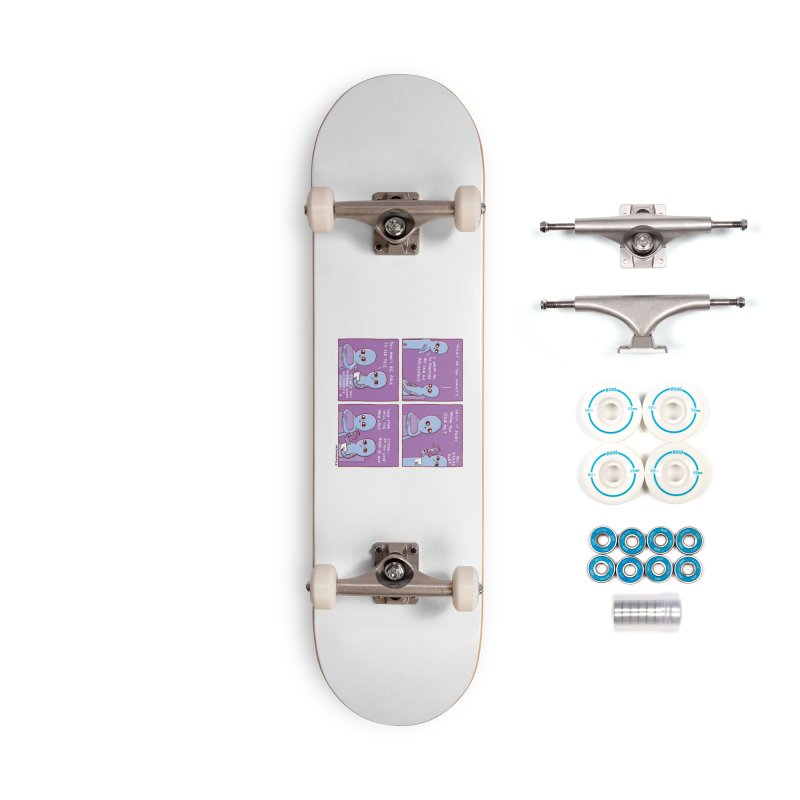 STRANGE PLANET: I WANT YOU TO PUNCTURE MY SKIN BUT ARTISTICALLY Accessories Complete - Basic Skateboard by Nathan W Pyle