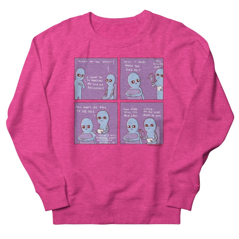 STRANGE PLANET: I WANT YOU TO PUNCTURE MY SKIN BUT ARTISTICALLY Women's Sweatshirt by Nathan W Pyle