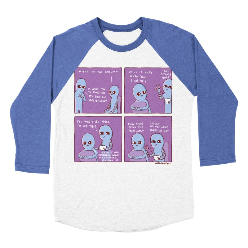 STRANGE PLANET: I WANT YOU TO PUNCTURE MY SKIN BUT ARTISTICALLY Men's Baseball Triblend Longsleeve T-Shirt by Nathan W Pyle