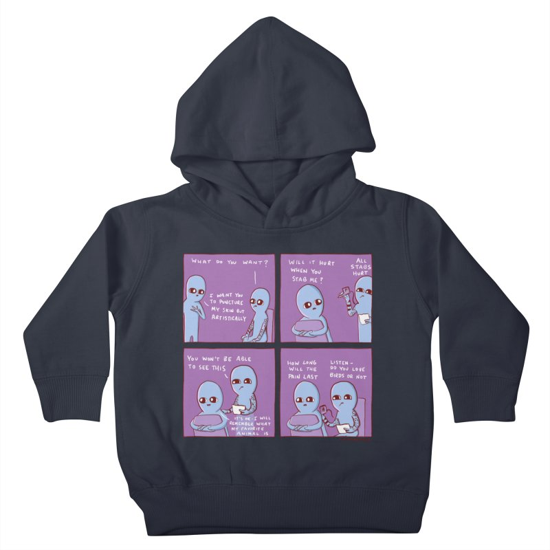 STRANGE PLANET: I WANT YOU TO PUNCTURE MY SKIN BUT ARTISTICALLY Kids Toddler Pullover Hoody by Nathan W Pyle