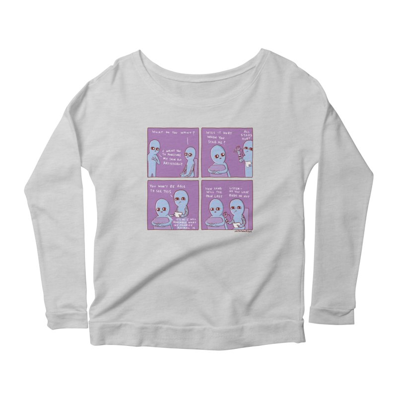 STRANGE PLANET: I WANT YOU TO PUNCTURE MY SKIN BUT ARTISTICALLY Women's Scoop Neck Longsleeve T-Shirt by Nathan W Pyle