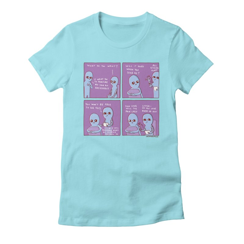 STRANGE PLANET: I WANT YOU TO PUNCTURE MY SKIN BUT ARTISTICALLY Women's T-Shirt by Nathan W Pyle