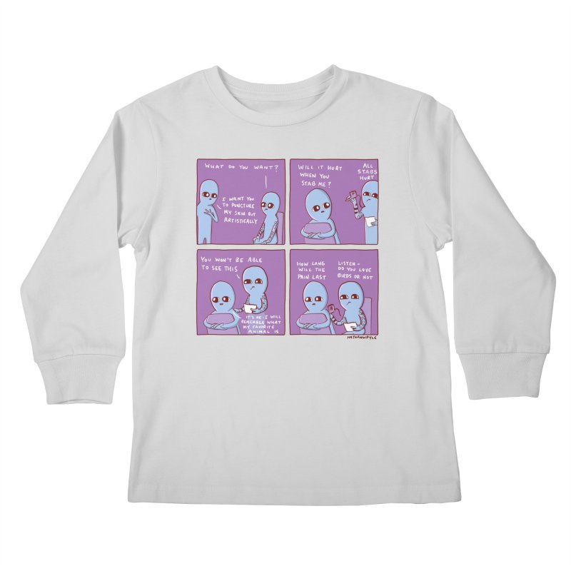 STRANGE PLANET: I WANT YOU TO PUNCTURE MY SKIN BUT ARTISTICALLY Kids Longsleeve T-Shirt by Nathan W Pyle