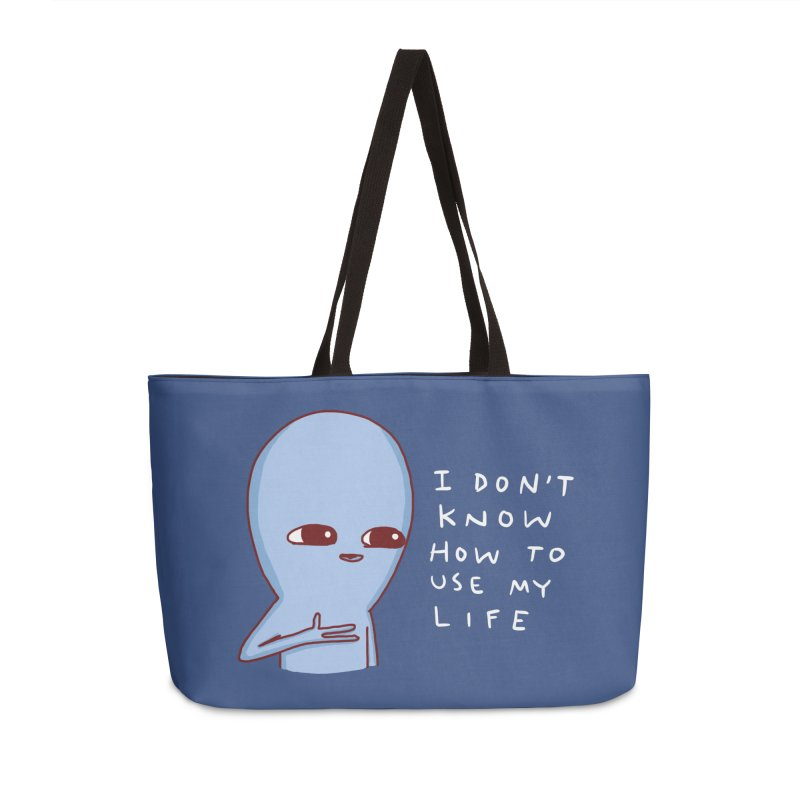 STRANGE PLANET SPECIAL PRODUCT: I DON'T KNOW HOW TO USE MY LIFE Accessories Weekender Bag Bag by Nathan W Pyle