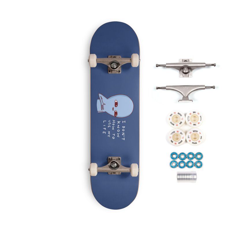 STRANGE PLANET SPECIAL PRODUCT: I DON'T KNOW HOW TO USE MY LIFE Accessories Complete - Premium Skateboard by Nathan W Pyle