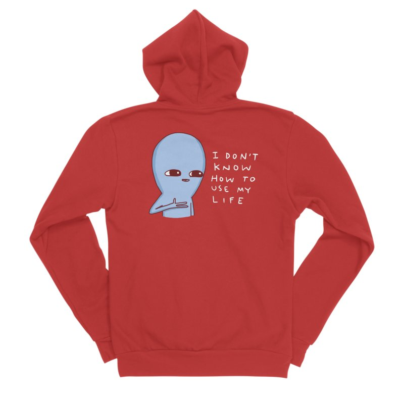 STRANGE PLANET SPECIAL PRODUCT: I DON'T KNOW HOW TO USE MY LIFE Women's Sponge Fleece Zip-Up Hoody by Nathan W Pyle