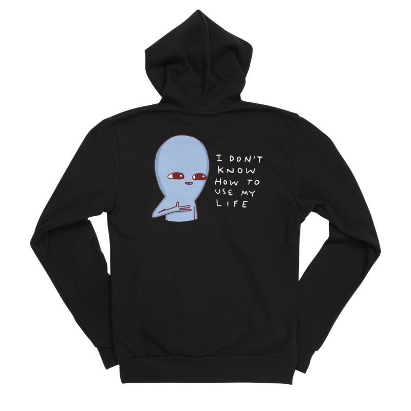 STRANGE PLANET SPECIAL PRODUCT: I DON'T KNOW HOW TO USE MY LIFE Men's Sponge Fleece Zip-Up Hoody by Nathan W Pyle