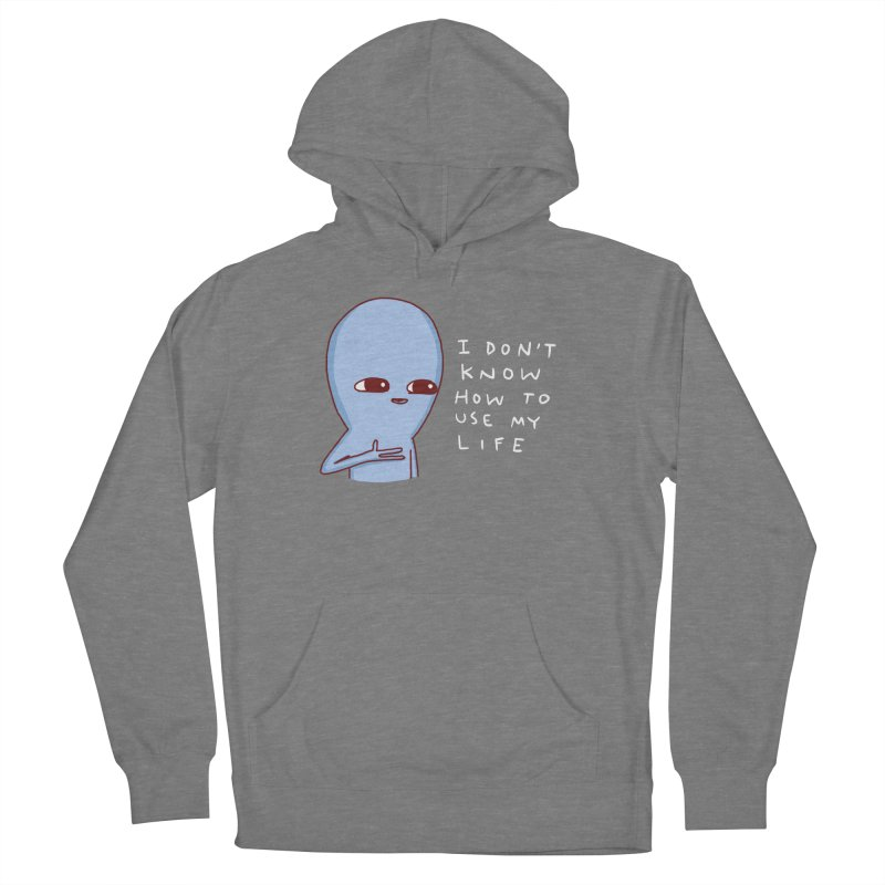 STRANGE PLANET SPECIAL PRODUCT: I DON'T KNOW HOW TO USE MY LIFE Men's French Terry Pullover Hoody by Nathan W Pyle