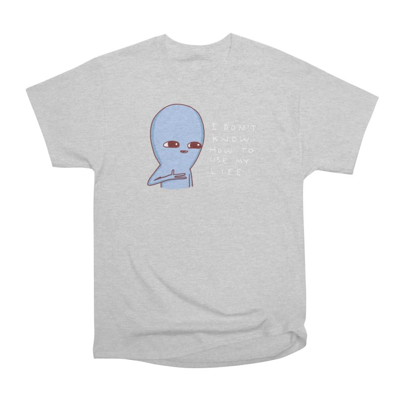 STRANGE PLANET SPECIAL PRODUCT: I DON'T KNOW HOW TO USE MY LIFE Men's Heavyweight T-Shirt by Nathan W Pyle