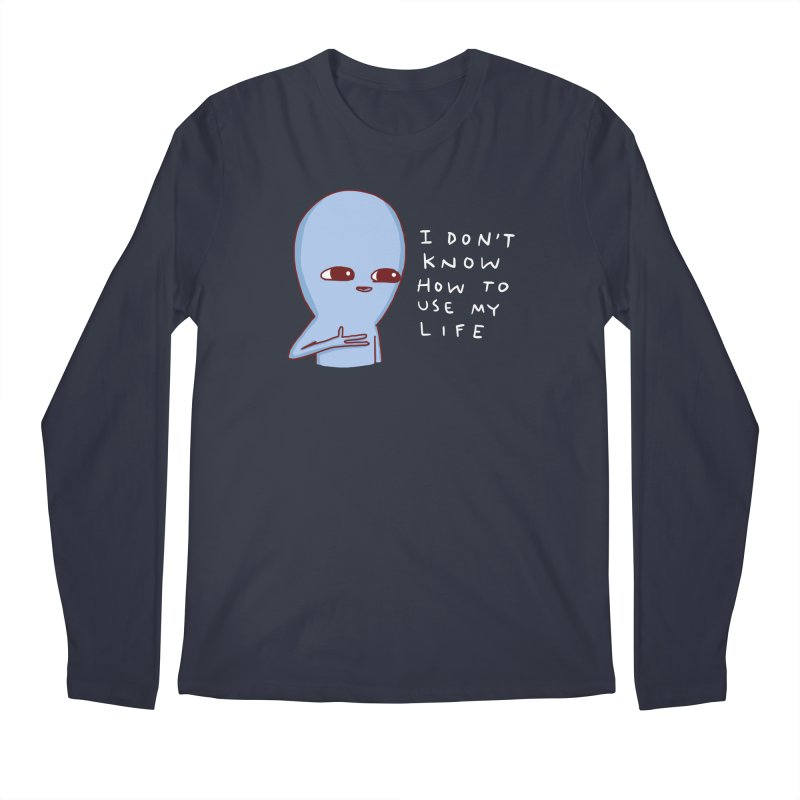 STRANGE PLANET SPECIAL PRODUCT: I DON'T KNOW HOW TO USE MY LIFE Men's Longsleeve T-Shirt by Nathan W Pyle