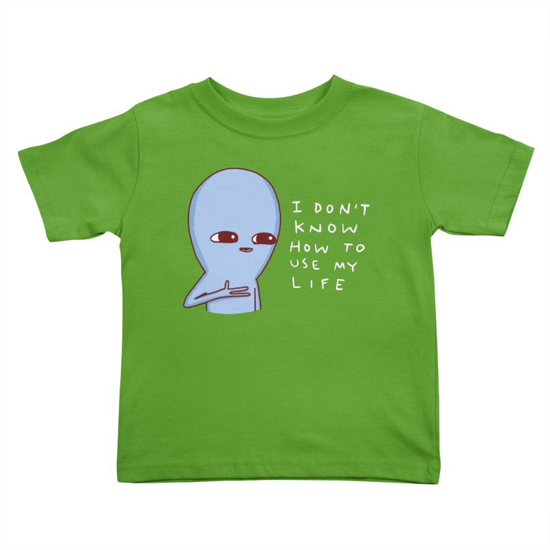 STRANGE PLANET SPECIAL PRODUCT: I DON'T KNOW HOW TO USE MY LIFE Kids Toddler T-Shirt by Nathan W Pyle