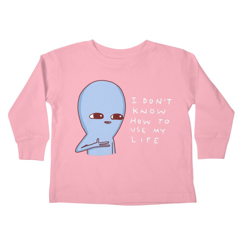 STRANGE PLANET SPECIAL PRODUCT: I DON'T KNOW HOW TO USE MY LIFE Kids Toddler Longsleeve T-Shirt by Nathan W Pyle