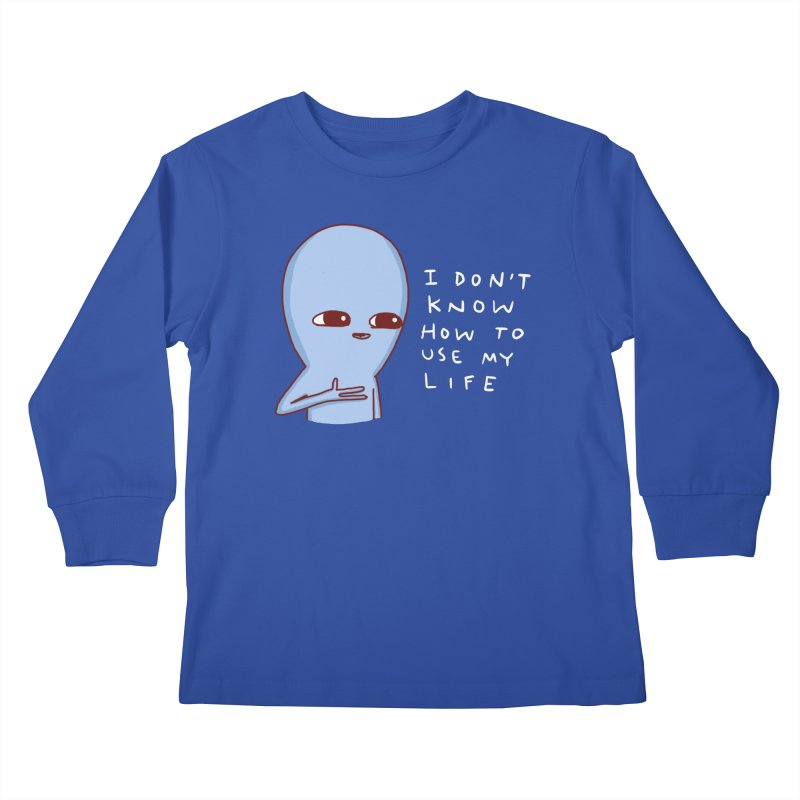STRANGE PLANET SPECIAL PRODUCT: I DON'T KNOW HOW TO USE MY LIFE Kids Longsleeve T-Shirt by Nathan W Pyle