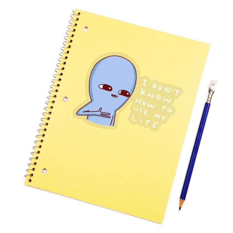 STRANGE PLANET SPECIAL PRODUCT: I DON'T KNOW HOW TO USE MY LIFE Accessories Sticker by Nathan W Pyle