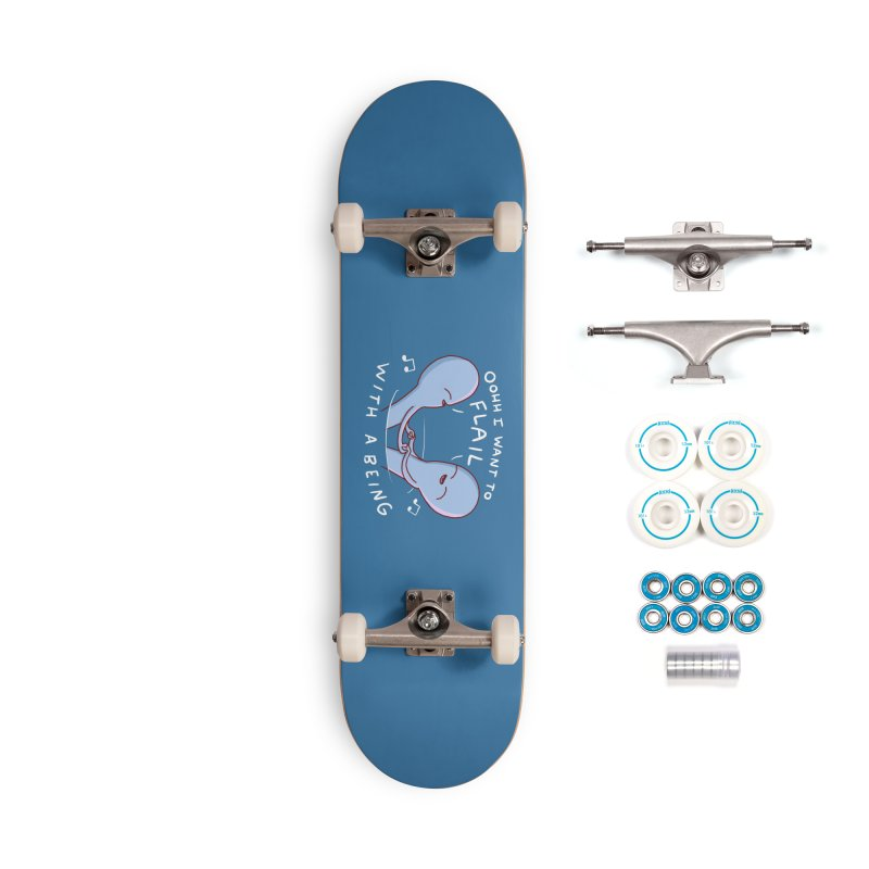 STRANGE PLANET SPECIAL PRODUCT: I WANT TO FLAIL WITH A BEING Accessories Complete - Basic Skateboard by Nathan W Pyle