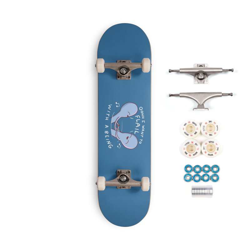 STRANGE PLANET SPECIAL PRODUCT: I WANT TO FLAIL WITH A BEING Accessories Complete - Premium Skateboard by Nathan W Pyle