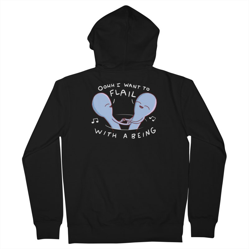 STRANGE PLANET SPECIAL PRODUCT: I WANT TO FLAIL WITH A BEING Women's French Terry Zip-Up Hoody by Nathan W Pyle