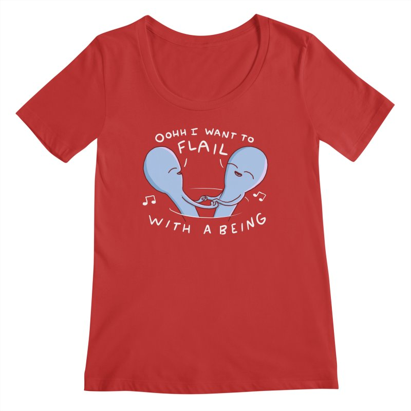 STRANGE PLANET SPECIAL PRODUCT: I WANT TO FLAIL WITH A BEING Women's Regular Scoop Neck by Nathan W Pyle