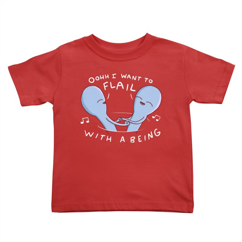 STRANGE PLANET SPECIAL PRODUCT: I WANT TO FLAIL WITH A BEING Kids Toddler T-Shirt by Nathan W Pyle Shop | Strange Planet Store | Thread