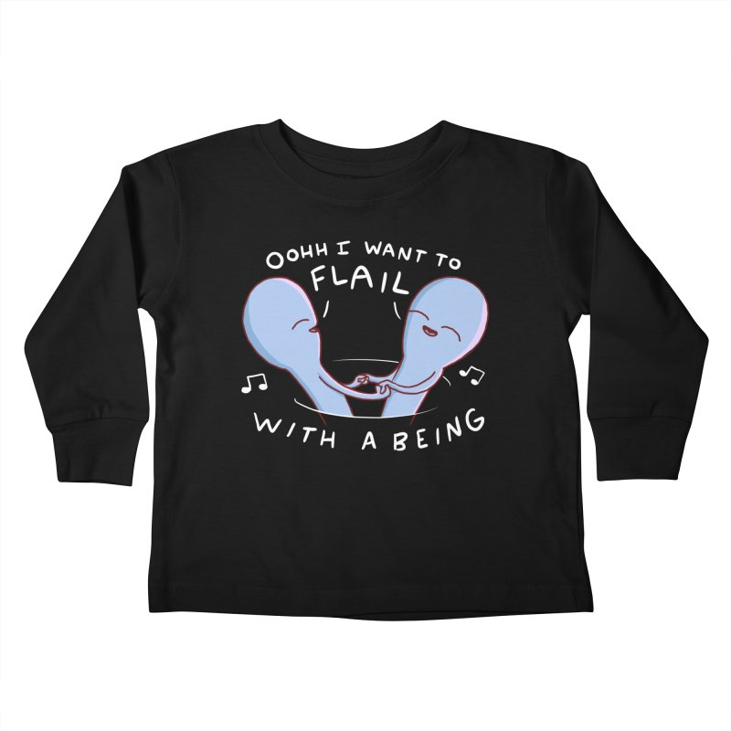 STRANGE PLANET SPECIAL PRODUCT: I WANT TO FLAIL WITH A BEING Kids Toddler Longsleeve T-Shirt by Nathan W Pyle