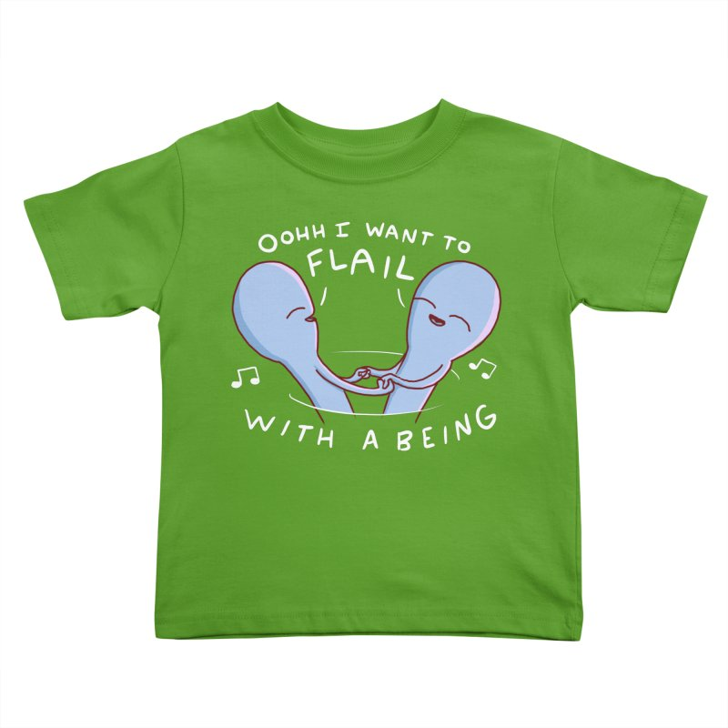 STRANGE PLANET SPECIAL PRODUCT: I WANT TO FLAIL WITH A BEING Kids Toddler T-Shirt by Nathan W Pyle