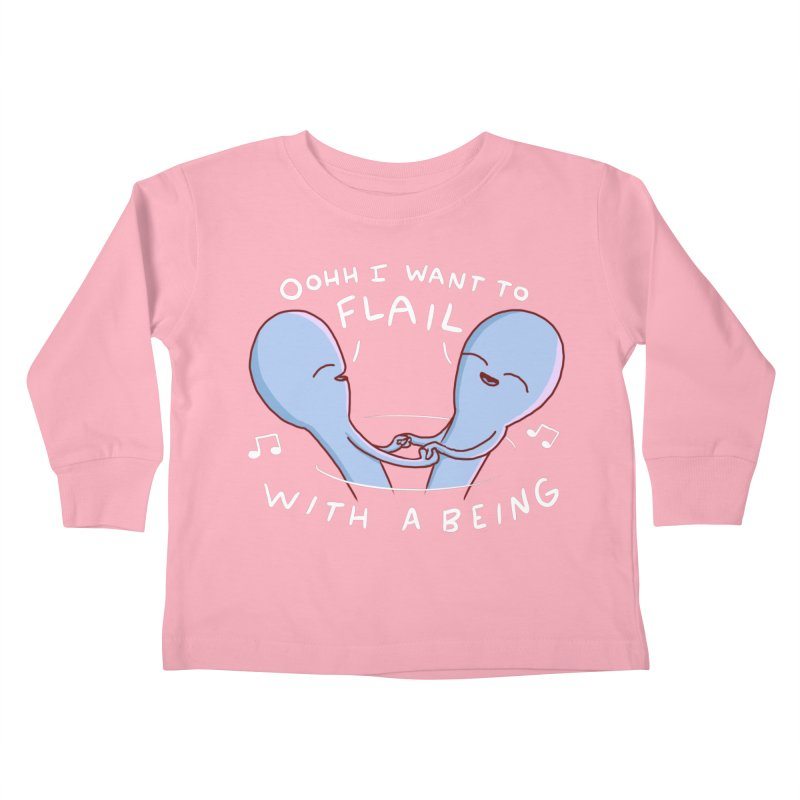 STRANGE PLANET SPECIAL PRODUCT: I WANT TO FLAIL WITH A BEING Kids Toddler Longsleeve T-Shirt by Nathan W Pyle Shop | Strange Planet Store | Thread