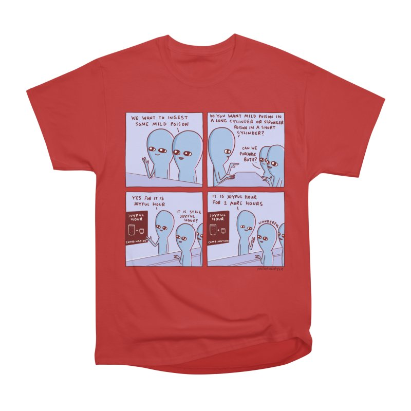 STRANGE PLANET: WE WANT TO INGEST SOME MILD POISON / JOYFUL HOUR Women's Heavyweight Unisex T-Shirt by Nathan W Pyle