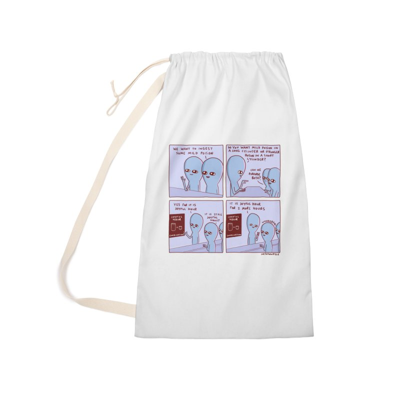 STRANGE PLANET: WE WANT TO INGEST SOME MILD POISON / JOYFUL HOUR Accessories Laundry Bag Bag by Nathan W Pyle