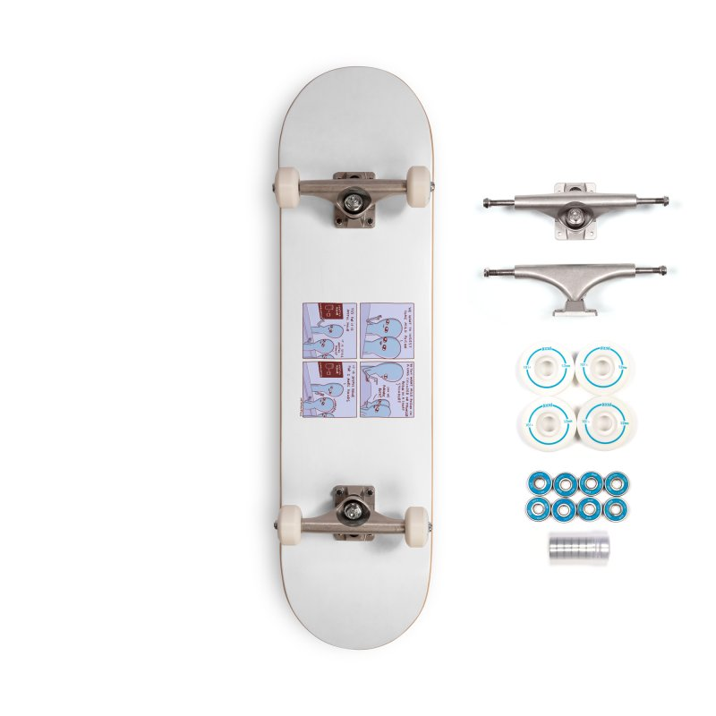 STRANGE PLANET: WE WANT TO INGEST SOME MILD POISON / JOYFUL HOUR Accessories Complete - Basic Skateboard by Nathan W Pyle