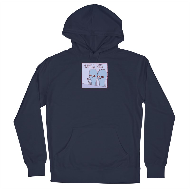 STRANGE PLANET SPECIAL PRODUCT: WE WANT TO INGEST SOME MILD POISON Men's Pullover Hoody by Nathan W Pyle