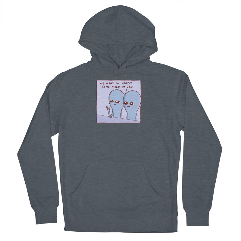 STRANGE PLANET SPECIAL PRODUCT: WE WANT TO INGEST SOME MILD POISON Women's French Terry Pullover Hoody by Nathan W Pyle