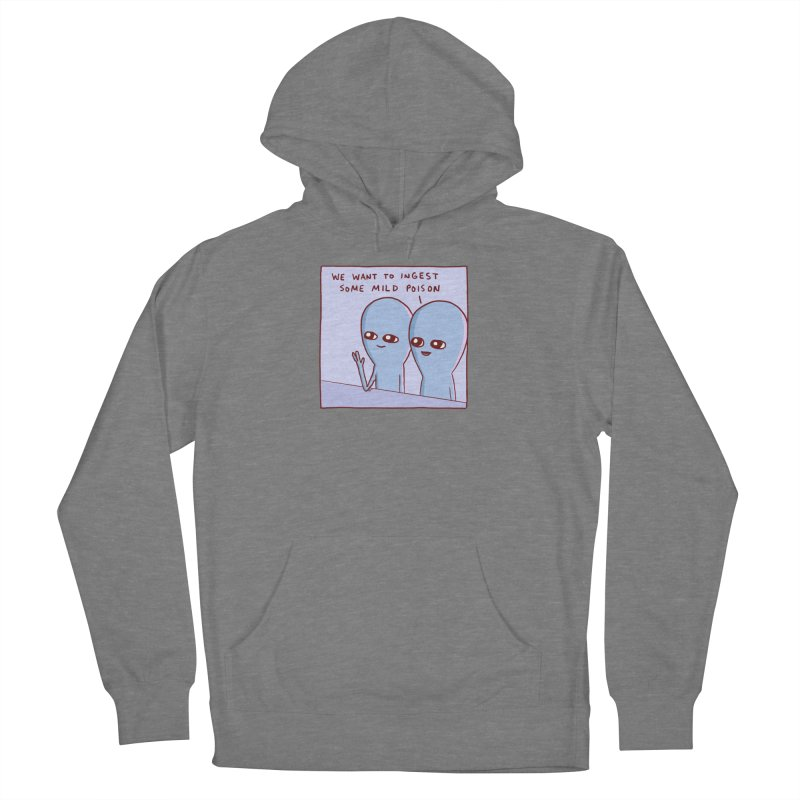 STRANGE PLANET SPECIAL PRODUCT: WE WANT TO INGEST SOME MILD POISON Women's Pullover Hoody by Nathan W Pyle