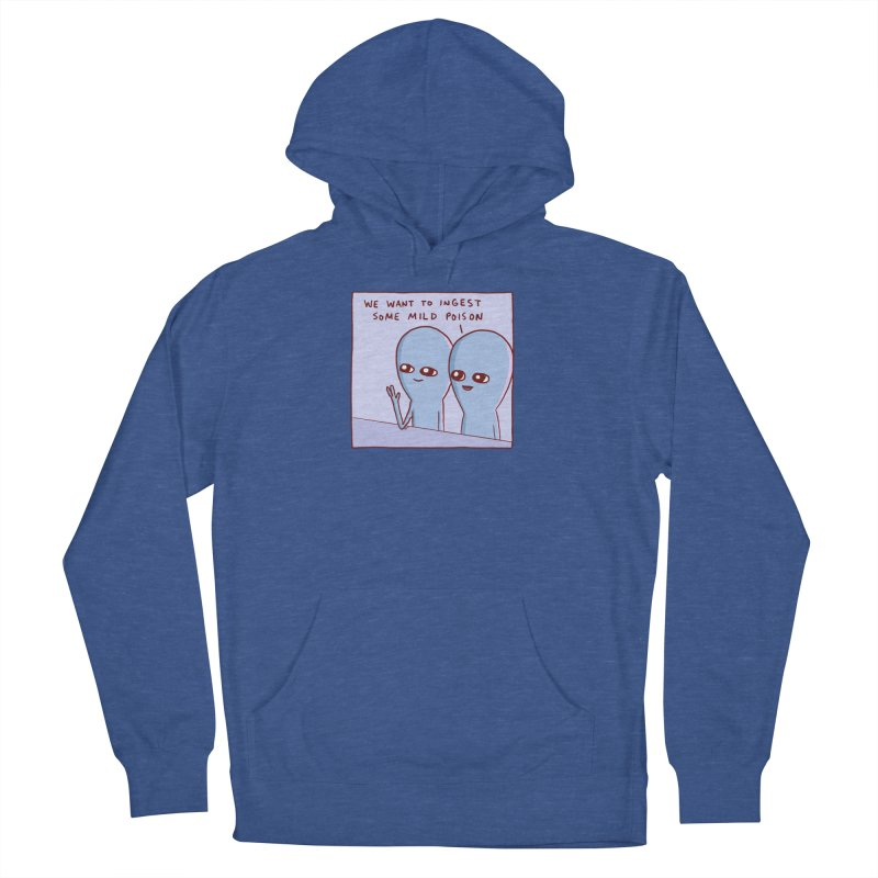 STRANGE PLANET SPECIAL PRODUCT: WE WANT TO INGEST SOME MILD POISON Men's French Terry Pullover Hoody by Nathan W Pyle
