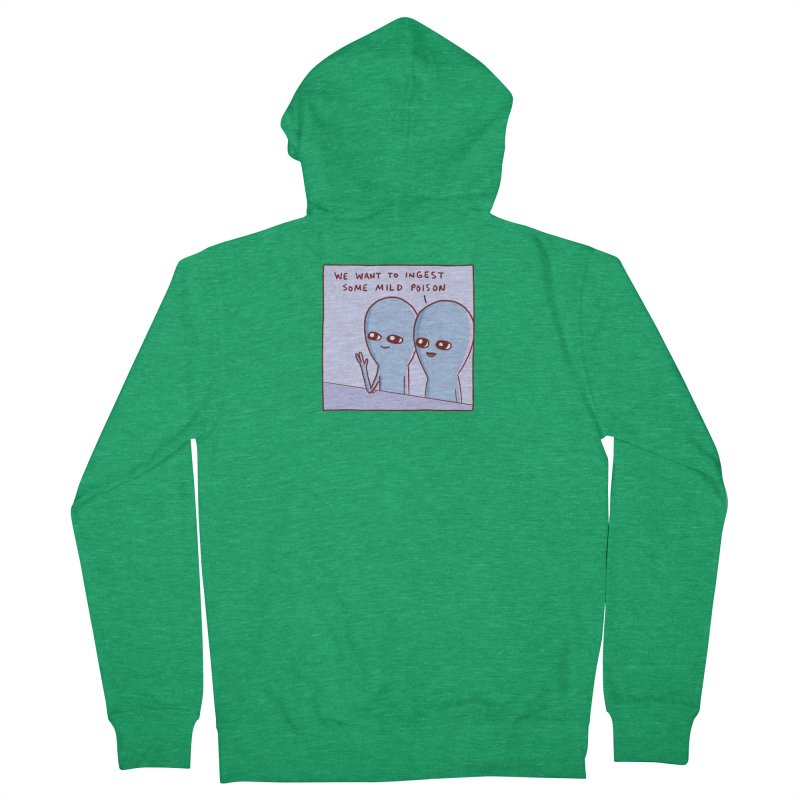STRANGE PLANET SPECIAL PRODUCT: WE WANT TO INGEST SOME MILD POISON Women's French Terry Zip-Up Hoody by Nathan W Pyle