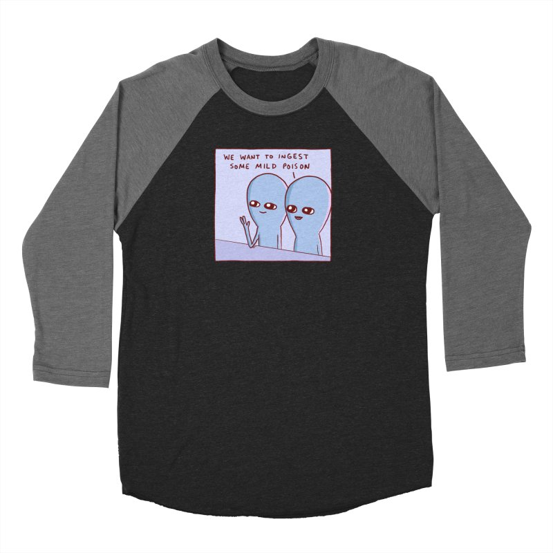 STRANGE PLANET SPECIAL PRODUCT: WE WANT TO INGEST SOME MILD POISON Women's Baseball Triblend Longsleeve T-Shirt by Nathan W Pyle