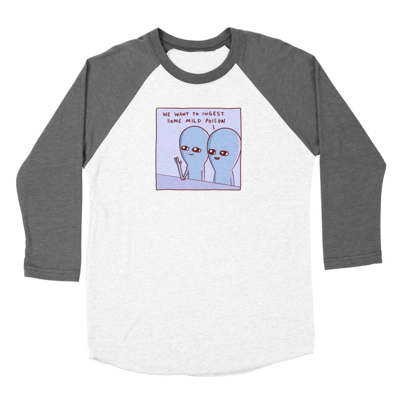 STRANGE PLANET SPECIAL PRODUCT: WE WANT TO INGEST SOME MILD POISON Men's Baseball Triblend Longsleeve T-Shirt by Nathan W Pyle